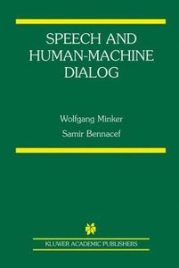Speech and Human-Machine Dialog