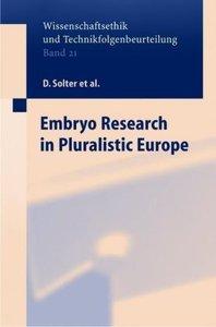 Embryo Research in Pluralistic Europe