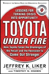Toyota Under Fire: Lessons for Turning Crisis into Opportunity