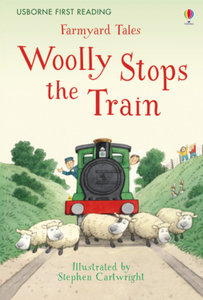 First Reading Farmyard Tales: Woolly Stops the Train