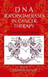 DNA Topoisomerases in Cancer Therapy