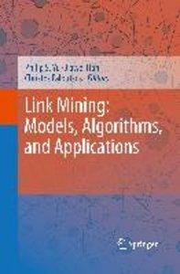 Link Mining: Models, Algorithms, and Applications