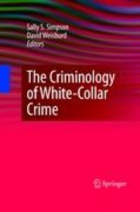 The Criminology of White-Collar Crime