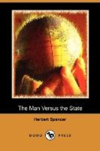 The Man Versus the State (Dodo Press)