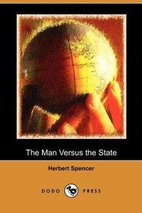 The Man Versus the State (Dodo Press)