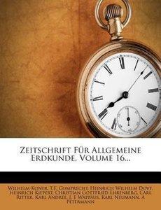 Zeitschrift für allgemeine Erdkunde, Neue Folge, Sechszehnter Ba