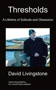 Thresholds: A Lifetime of Solitude and Obsession