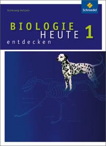 Biologie heute entdecken 1. Schülerband - Ausgabe 2009 für die S