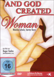 And God Created Woman - Weiche Schale, harter Kern