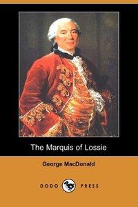MARQUIS OF LOSSIE (DODO PRESS)
