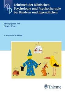 Lehrbuch der Klinischen Psychologie und Psychotherapie bei Kinde