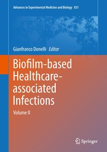 Biofilm-based Healthcare-associated Infections Volume II