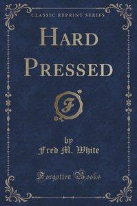 Hard Pressed (Classic Reprint)