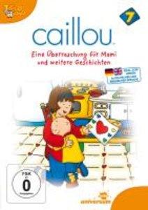 Caillou 07: Eine Überraschung für Mami und weitere Geschichten