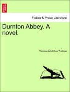 Durnton Abbey. A novel. Vol. I.