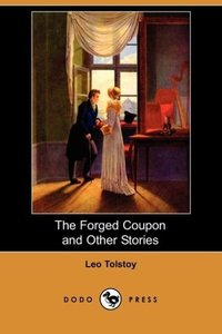 The Forged Coupon and Other Stories (Dodo Press)