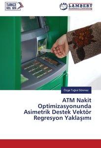 ATM Nakit Optimizasyonunda Asimetrik Destek Vektör Regresyon Yak