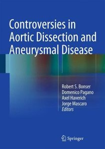 Controversies in Aortic Dissection and Aneurysmal Disease
