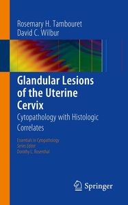 Glandular Lesions of the Uterine Cervix