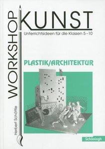 Workshop Kunst 4. Plastik, Architektur