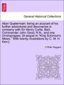 Allan Quatermain: being an account of his further adventures and