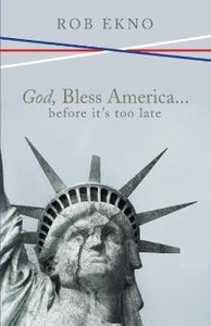 God, Bless America...Before It's Too Late