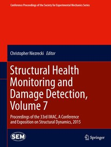 Structural Health Monitoring and Damage Detection, Volume 7