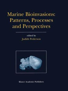 Marine Bioinvasions: Patterns, Processes and Perspectives