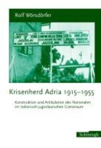 Krisenherd Adria 1915-1955