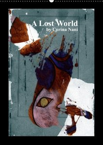 A Lost World (Wandkalender 2016 DIN A2 hoch)
