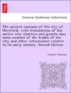 The ancient customs of the city of Hereford, with translations o