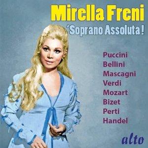 Mirella Freni-Soprano Assoluta !