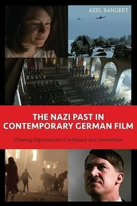 The Nazi Past in Contemporary German Film