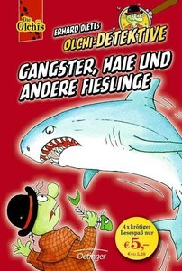 Olchi-Detektive. Gangster, Haie und andere Fieslinge
