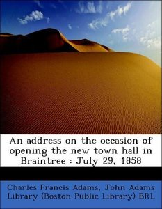An address on the occasion of opening the new town hall in Brain