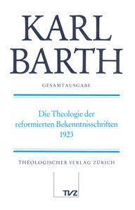 Die Theologie der reformierten Bekenntnisschriften