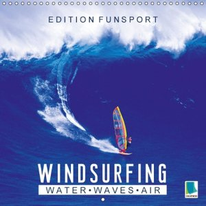Fun sports edition: Wind surfing - water, waves and air (Wall Ca