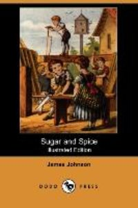 SUGAR & SPICE (ILLUSTRATED EDI