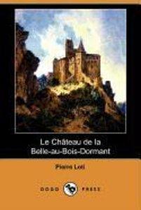 Le Chateau de La Belle-Au-Bois-Dormant (Dodo Press)
