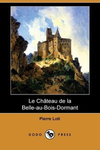Le Chateau de La Belle-Au-Bois-Dormant (Dodo Press)