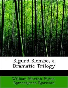 Sigurd Slembe, a Dramatic Trilogy