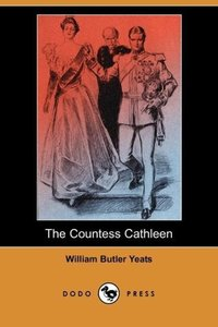 The Countess Cathleen (Dodo Press)