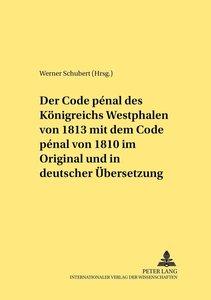 Der Code pénal des Königreichs Westphalen von 1813 mit dem Code