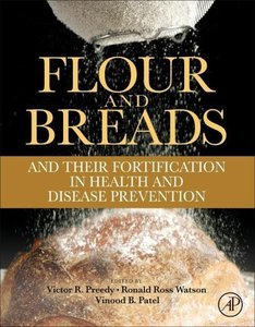 Flour and Breads and their Fortification in Health and Disease P