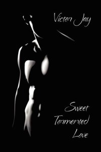 Sweet Tormented Love