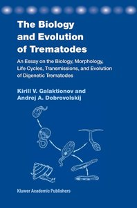 The Biology and Evolution of Trematodes