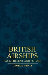 British Airships - Past, Present and Future