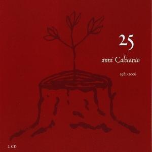 25 Anni Calicanto-1981/2006