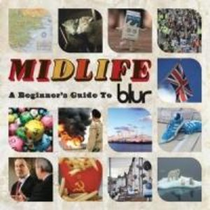 Midlife:A Beginners Guide To Blur