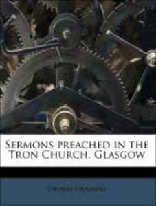 Sermons preached in the Tron Church, Glasgow